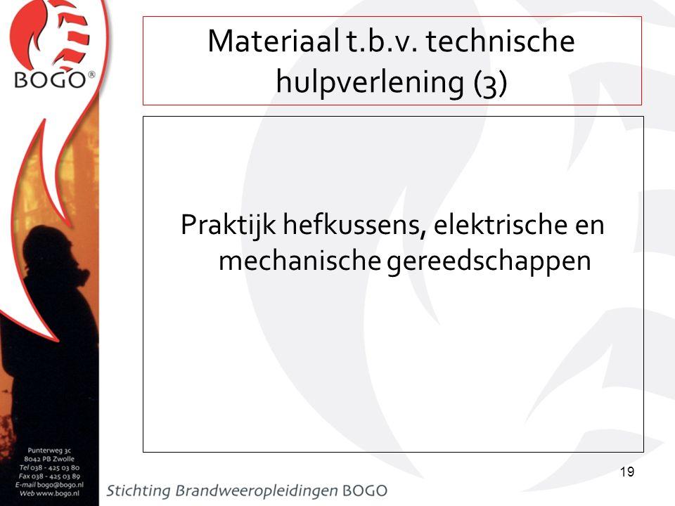 Materiaal t.b.v. technische hulpverlening (3) Praktijk hefkussens, elektrische en mechanische gereedschappen 19
