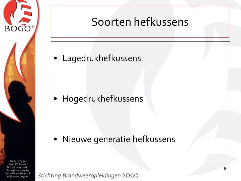Soorten hefkussens Lagedrukhefkussens Hogedrukhefkussens Nieuwe generatie hefkussens 6
