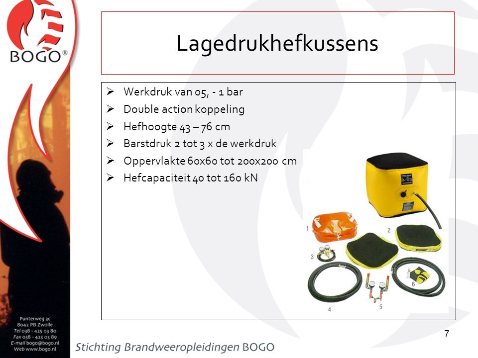 Lagedrukhefkussens  Werkdruk van 05, - 1 bar  Double action koppeling  Hefhoogte 43 – 76 cm  Barstdruk 2 tot 3 x de werkdruk  Oppervlakte 60x60 t
