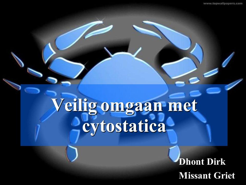 Veilig omgaan met cytostatica Dhont Dirk Missant Griet