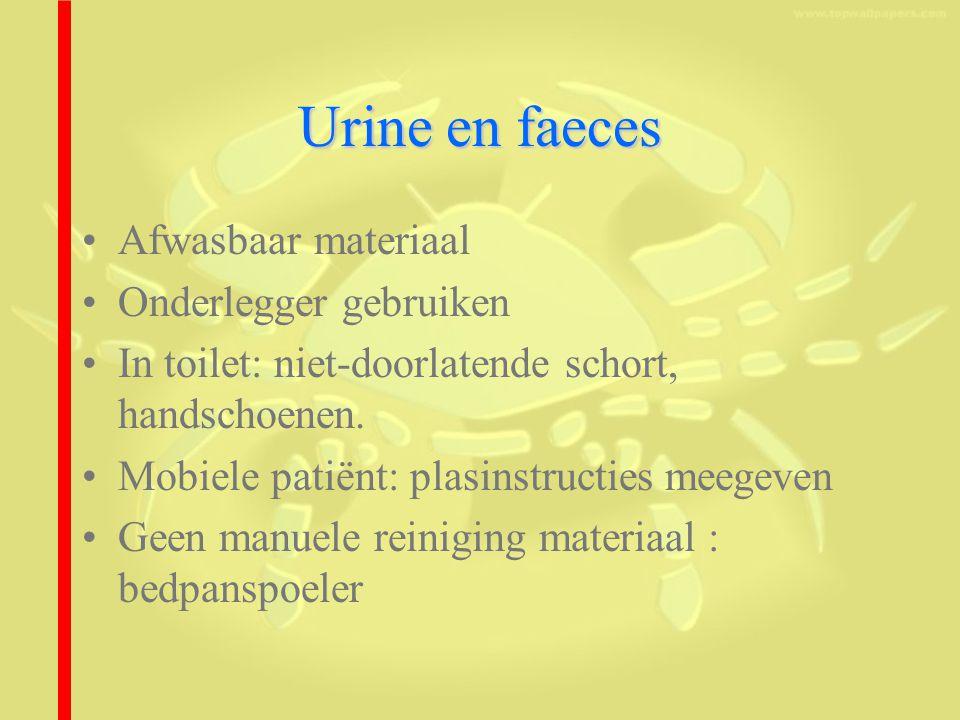 Urine en faeces Afwasbaar materiaal Onderlegger gebruiken In toilet: niet-doorlatende schort, handschoenen.