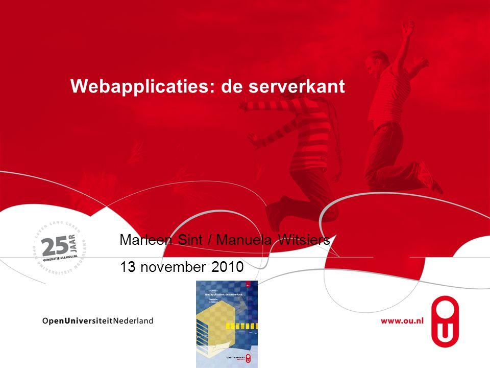 Webapplicaties: de serverkant Marleen Sint / Manuela Witsiers 13 november 2010