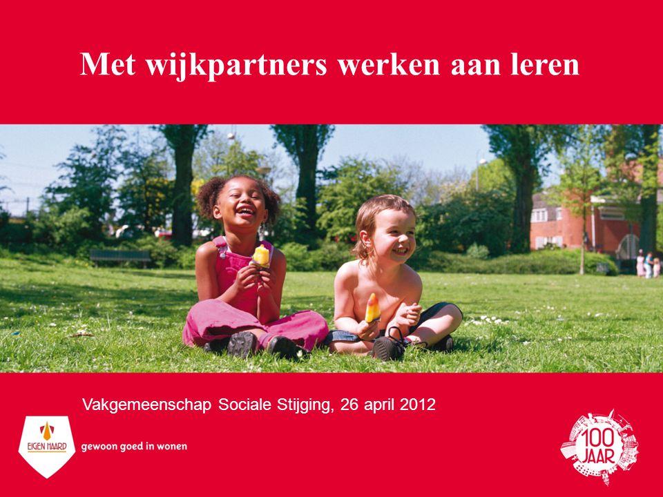 Met wijkpartners werken aan leren Vakgemeenschap Sociale Stijging, 26 april 2012