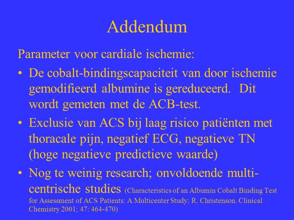 Addendum Parameter voor cardiale ischemie: De cobalt-bindingscapaciteit van door ischemie gemodifieerd albumine is gereduceerd. Dit wordt gemeten met