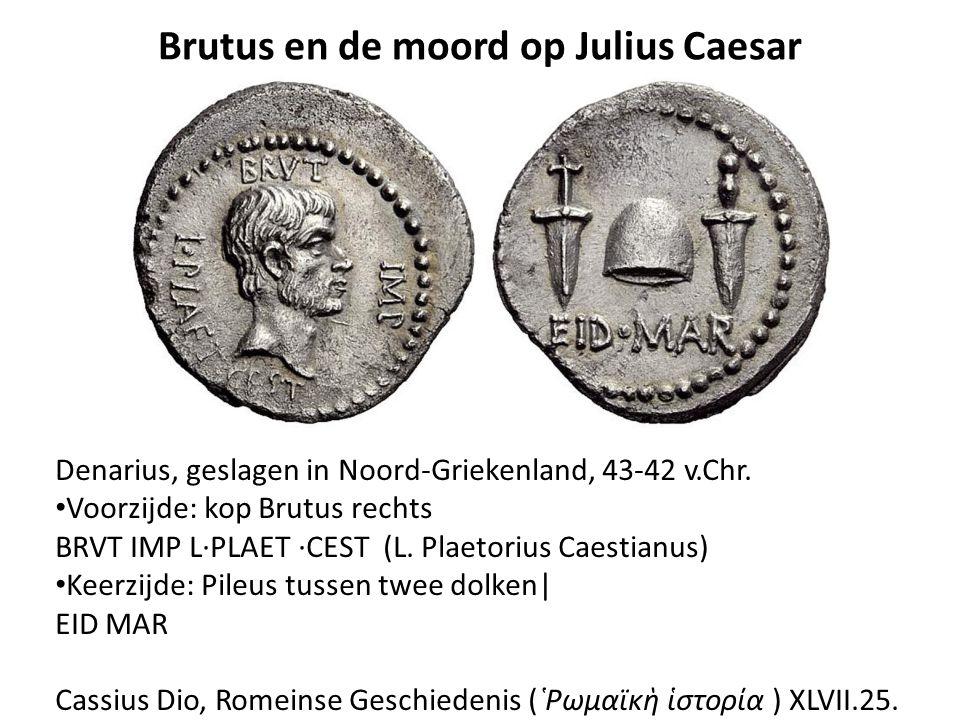 Brutus en de moord op Julius Caesar Denarius, geslagen in Noord-Griekenland, 43-42 v.Chr. Voorzijde: kop Brutus rechts BRVT IMP L·PLAET ·CEST (L. Plae