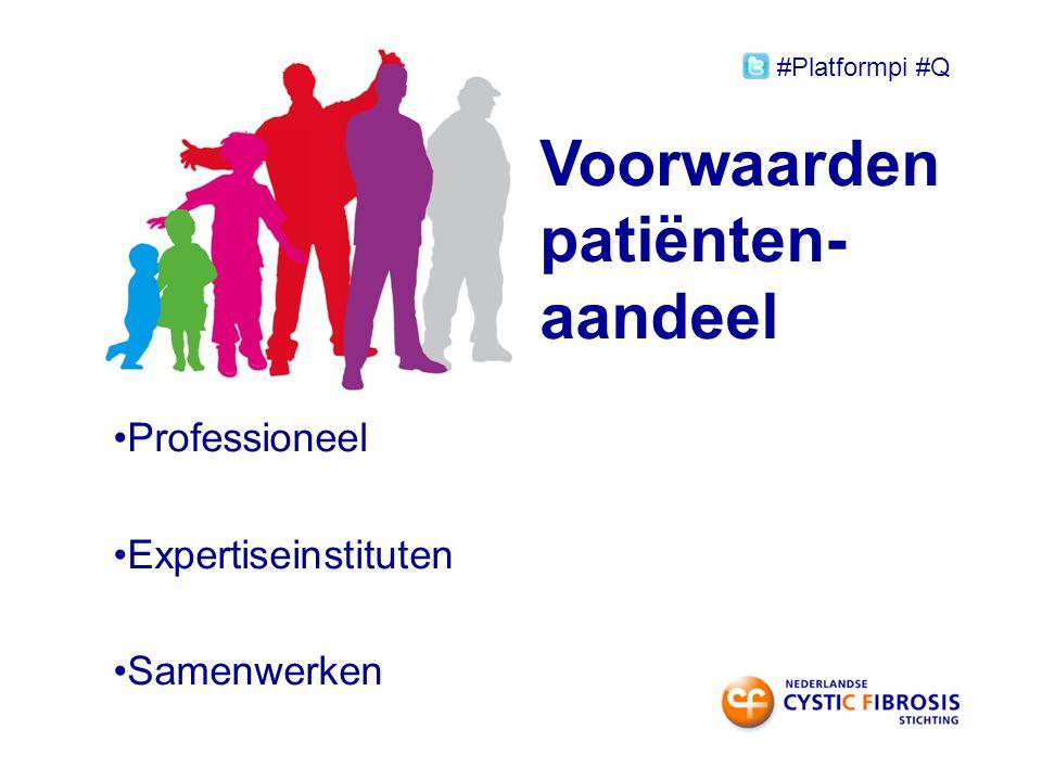 Voorwaarden patiënten- aandeel Professioneel Expertiseinstituten Samenwerken #Platformpi #Q