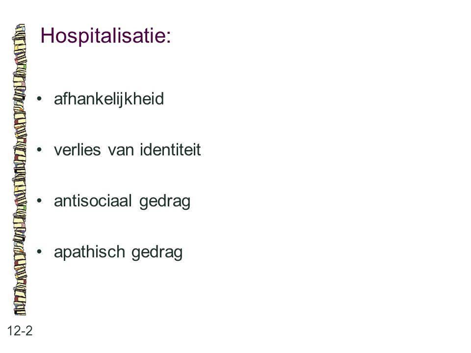 Hospitalisatie: 12-2 afhankelijkheid verlies van identiteit antisociaal gedrag apathisch gedrag