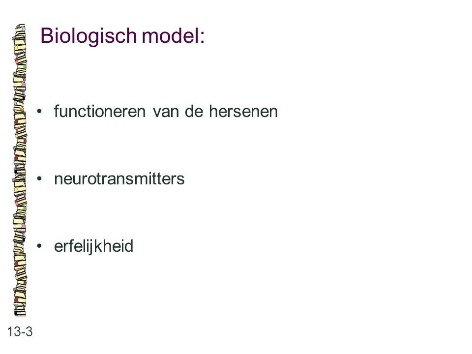Biologisch model: 13-3 functioneren van de hersenen neurotransmitters erfelijkheid