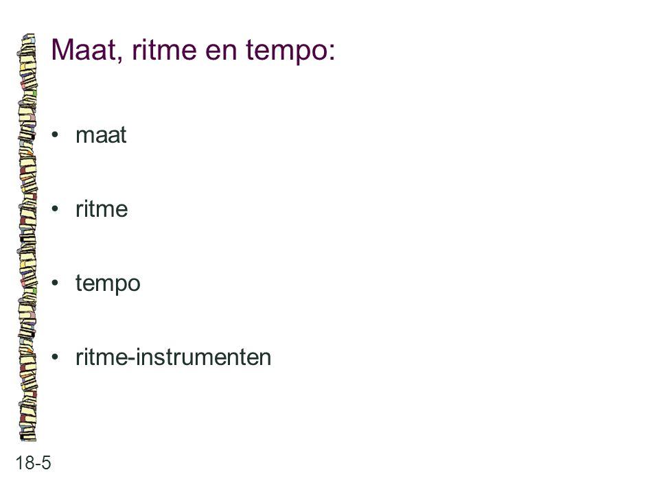 Maat, ritme en tempo: 18-5 maat ritme tempo ritme-instrumenten