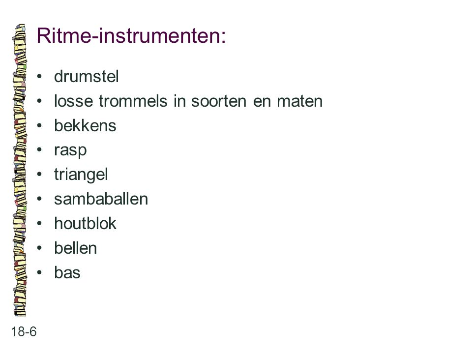 Ritme-instrumenten: 18-6 drumstel losse trommels in soorten en maten bekkens rasp triangel sambaballen houtblok bellen bas