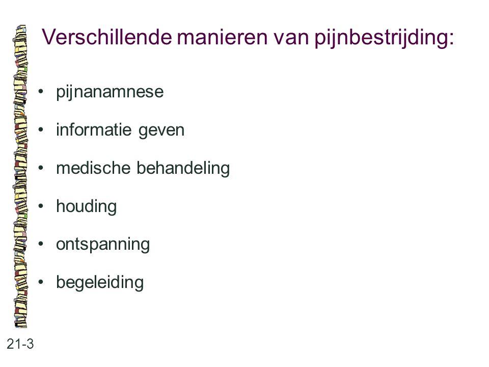 Verschillende manieren van pijnbestrijding: 21-3 pijnanamnese informatie geven medische behandeling houding ontspanning begeleiding