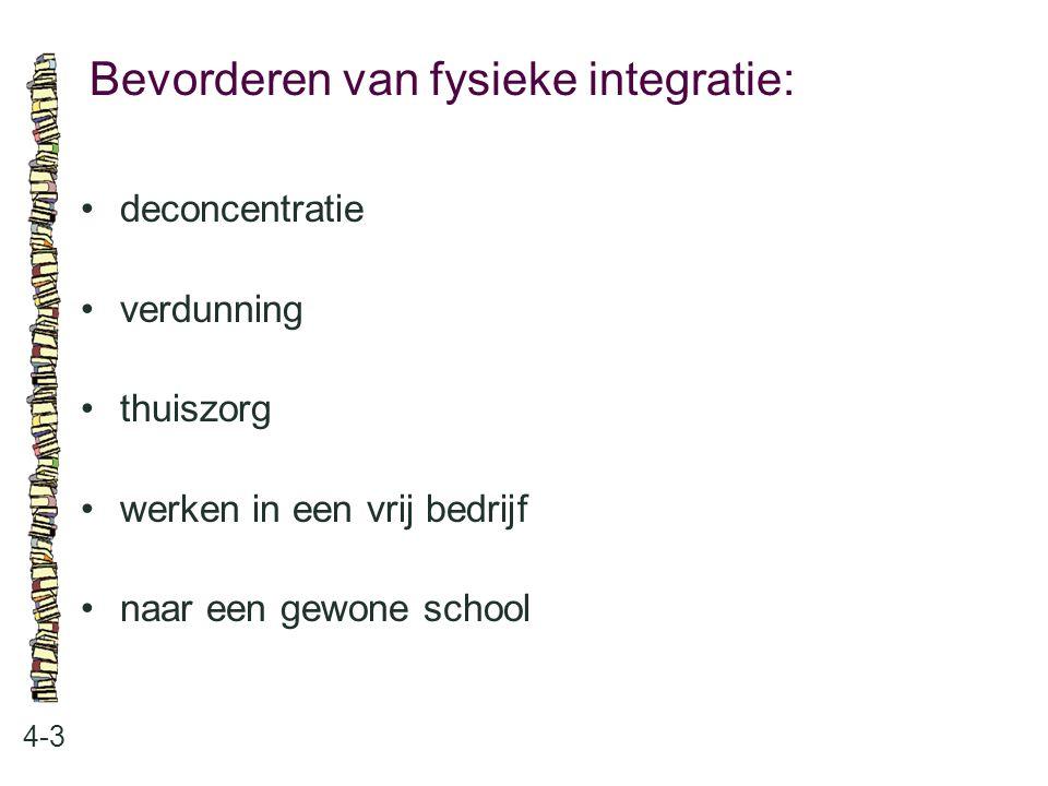 Bevorderen van fysieke integratie: 4-3 deconcentratie verdunning thuiszorg werken in een vrij bedrijf naar een gewone school