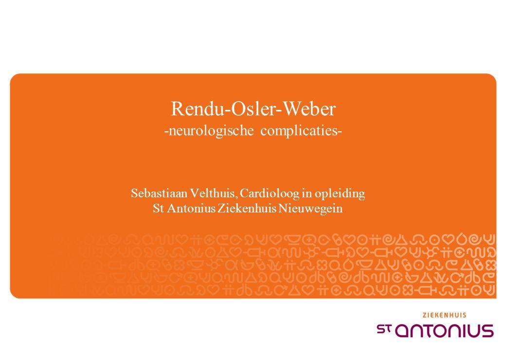 Sebastiaan Velthuis, Cardioloog in opleiding St Antonius Ziekenhuis Nieuwegein Rendu-Osler-Weber -neurologische complicaties-