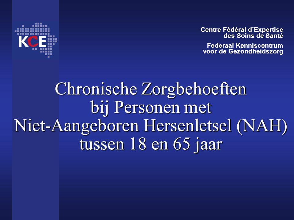 Chronische Zorgbehoeften bij Personen met Niet-Aangeboren Hersenletsel (NAH) tussen 18 en 65 jaar Centre Fédéral d'Expertise des Soins de Santé Federa