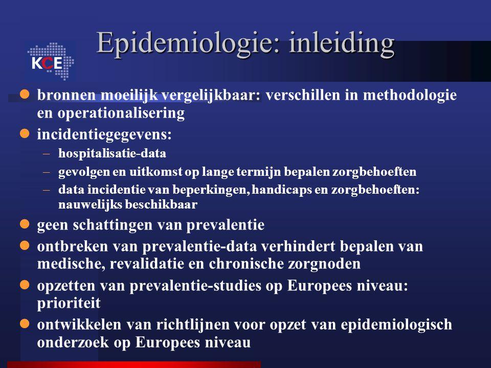 Epidemiologie: inleiding bronnen moeilijk vergelijkbaar: verschillen in methodologie en operationalisering incidentiegegevens: –hospitalisatie-data –g
