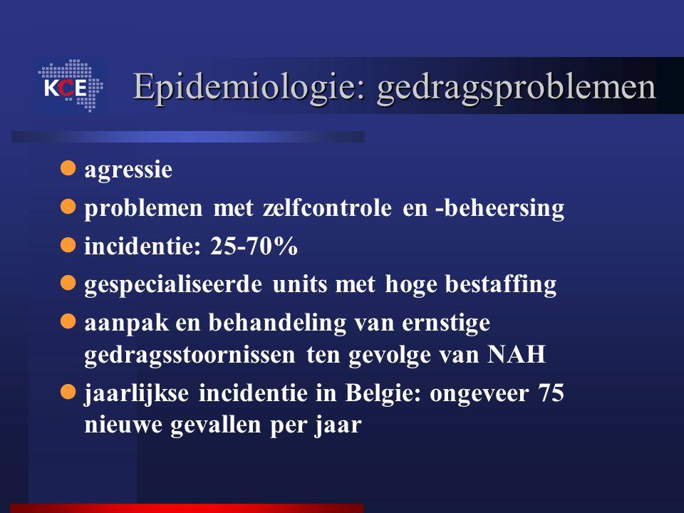 Epidemiologie: gedragsproblemen agressie problemen met zelfcontrole en -beheersing incidentie: 25-70% gespecialiseerde units met hoge bestaffing aanpa