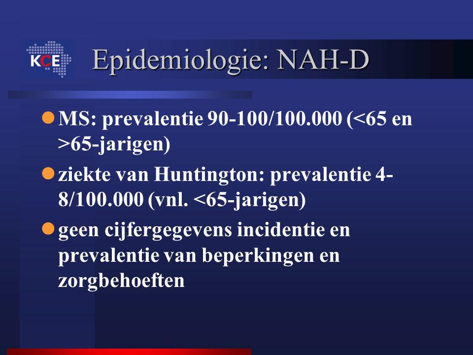 Epidemiologie: NAH-D MS: prevalentie 90-100/100.000 ( 65-jarigen) ziekte van Huntington: prevalentie 4- 8/100.000 (vnl. <65-jarigen) geen cijfergegeve