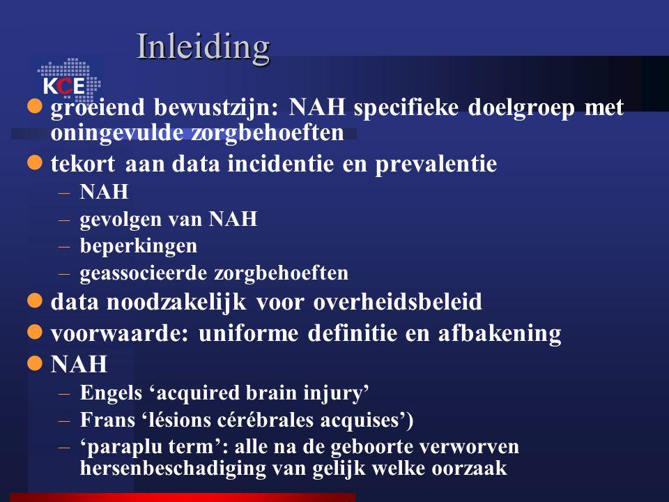 Inleiding groeiend bewustzijn: NAH specifieke doelgroep met oningevulde zorgbehoeften tekort aan data incidentie en prevalentie –NAH –gevolgen van NAH