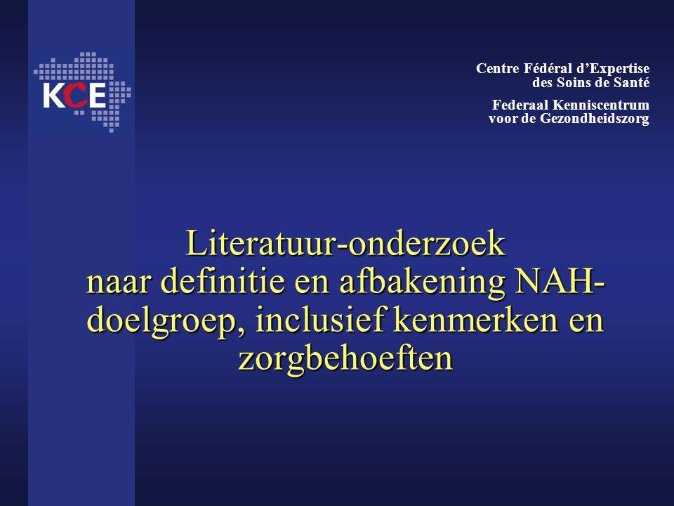 Literatuur-onderzoek naar definitie en afbakening NAH- doelgroep, inclusief kenmerken en zorgbehoeften Centre Fédéral d'Expertise des Soins de Santé F