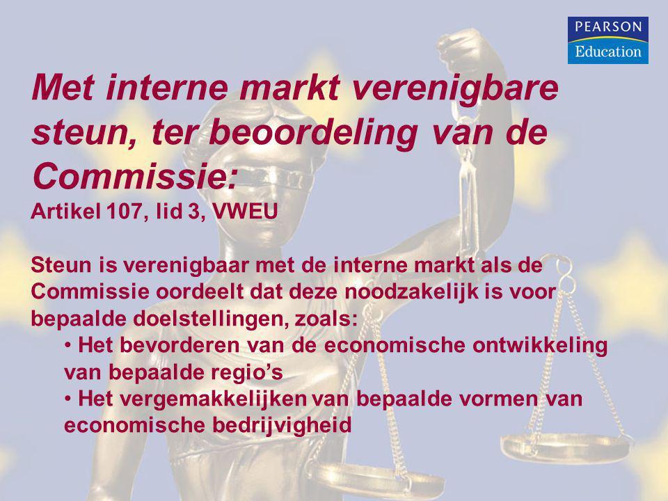 Met interne markt verenigbare steun, ter beoordeling van de Commissie: Artikel 107, lid 3, VWEU Steun is verenigbaar met de interne markt als de Commi