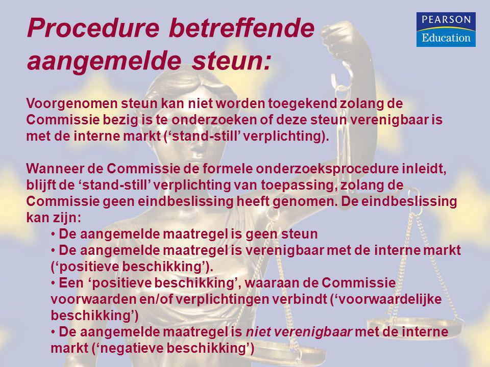 Procedure betreffende aangemelde steun: Voorgenomen steun kan niet worden toegekend zolang de Commissie bezig is te onderzoeken of deze steun verenigb