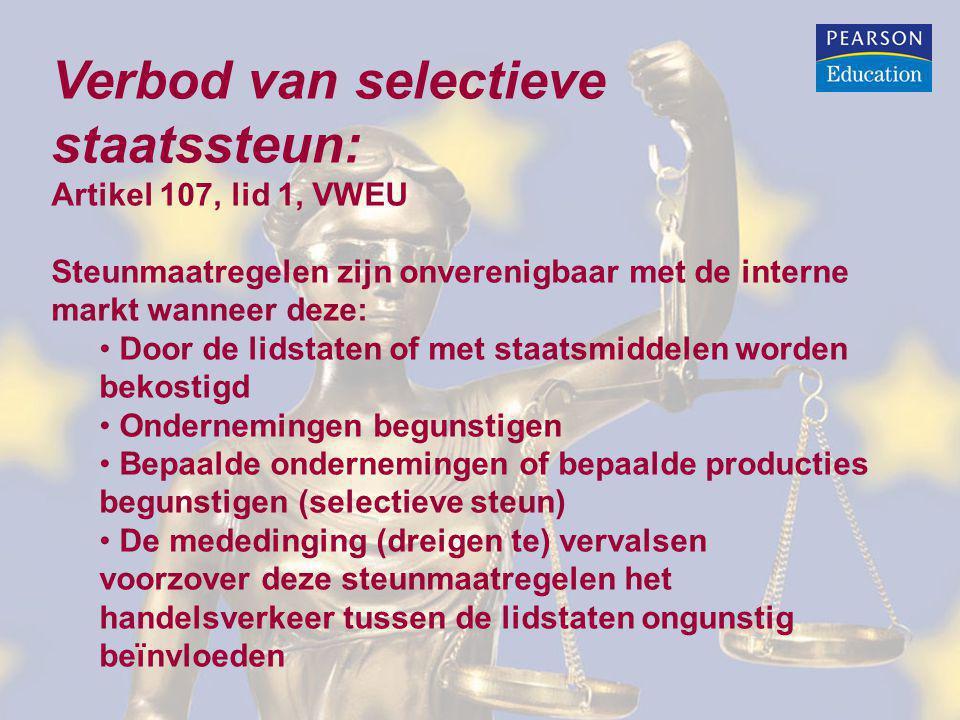 Verbod van selectieve staatssteun: Artikel 107, lid 1, VWEU Steunmaatregelen zijn onverenigbaar met de interne markt wanneer deze: Door de lidstaten o