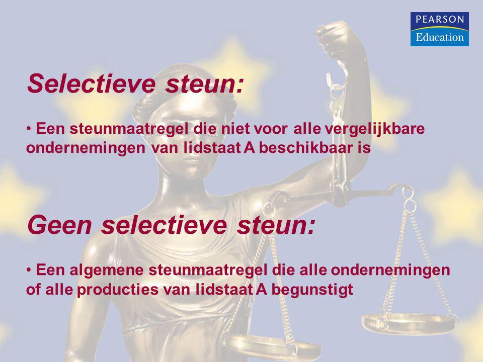 Selectieve steun: Een steunmaatregel die niet voor alle vergelijkbare ondernemingen van lidstaat A beschikbaar is Geen selectieve steun: Een algemene
