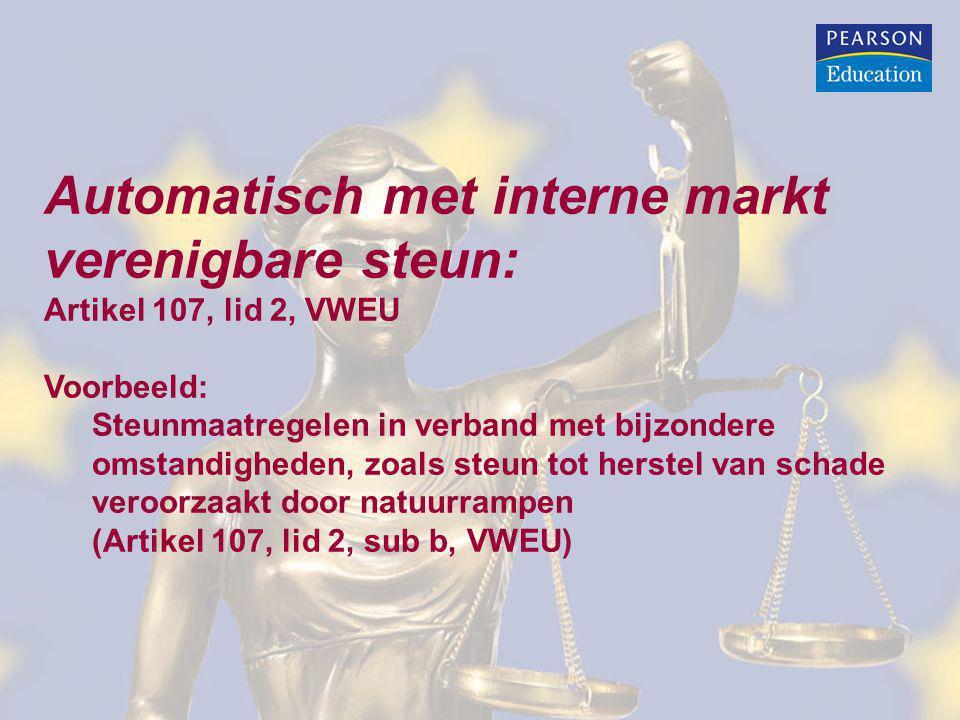 Automatisch met interne markt verenigbare steun: Artikel 107, lid 2, VWEU Voorbeeld: Steunmaatregelen in verband met bijzondere omstandigheden, zoals