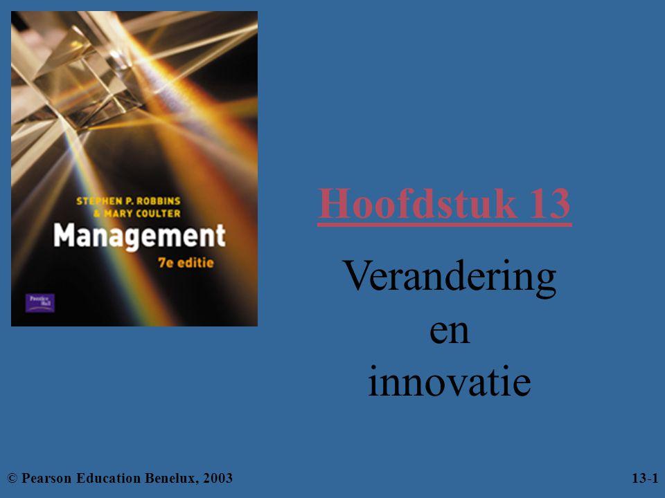 Hoofdstuk 13 Verandering en innovatie © Pearson Education Benelux, 200313-1
