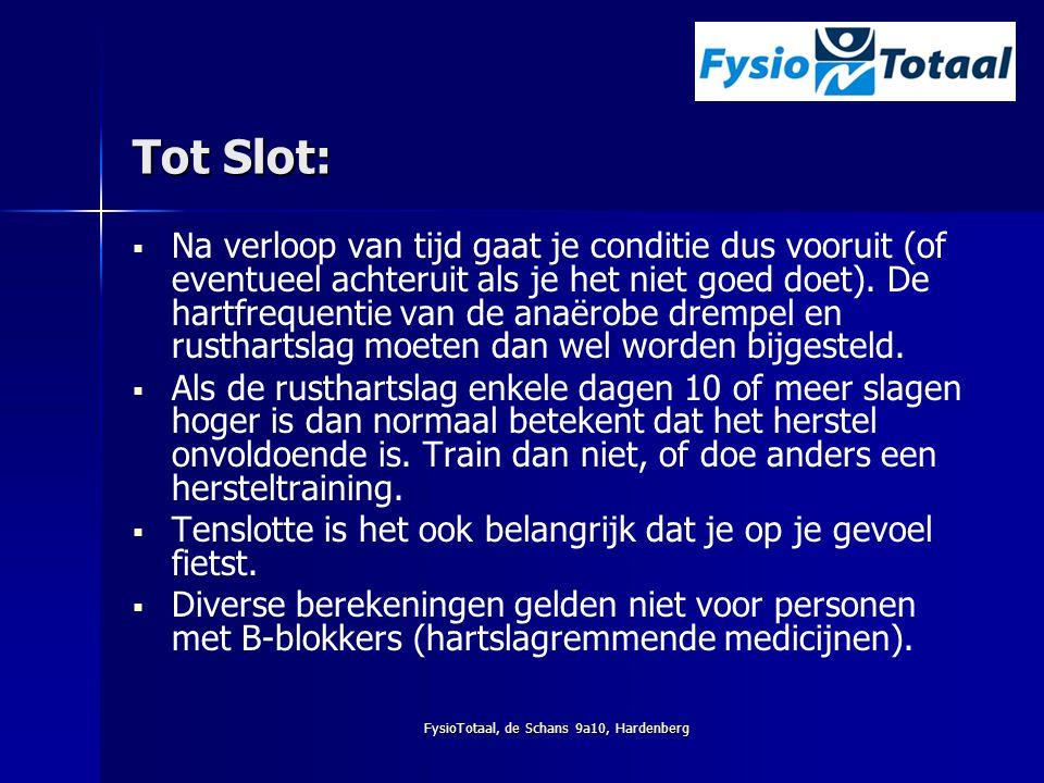 FysioTotaal, de Schans 9a10, Hardenberg Tot Slot:   Na verloop van tijd gaat je conditie dus vooruit (of eventueel achteruit als je het niet goed do