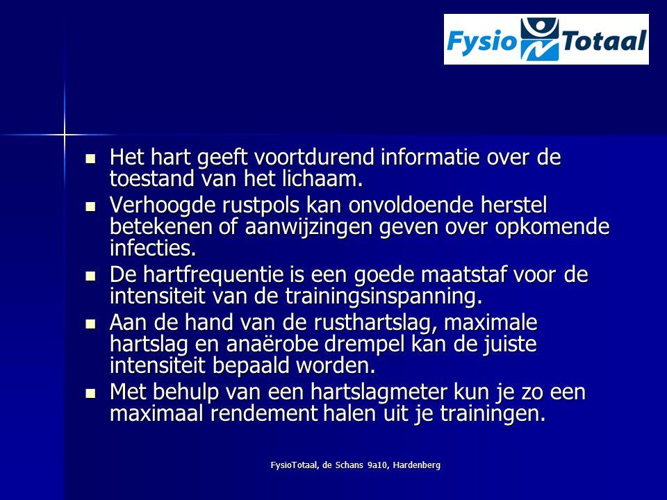 FysioTotaal, de Schans 9a10, Hardenberg Het hart geeft voortdurend informatie over de toestand van het lichaam. Het hart geeft voortdurend informatie