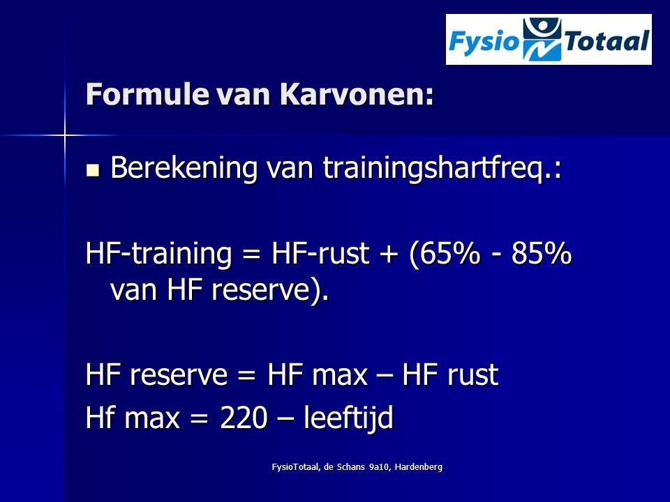 FysioTotaal, de Schans 9a10, Hardenberg Formule van Karvonen: Berekening van trainingshartfreq.: Berekening van trainingshartfreq.: HF-training = HF-r