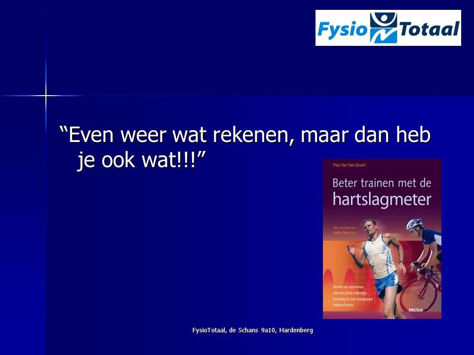"""FysioTotaal, de Schans 9a10, Hardenberg """"Even weer wat rekenen, maar dan heb je ook wat!!!"""""""