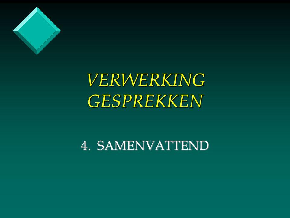 VERWERKING GESPREKKEN 4. SAMENVATTEND