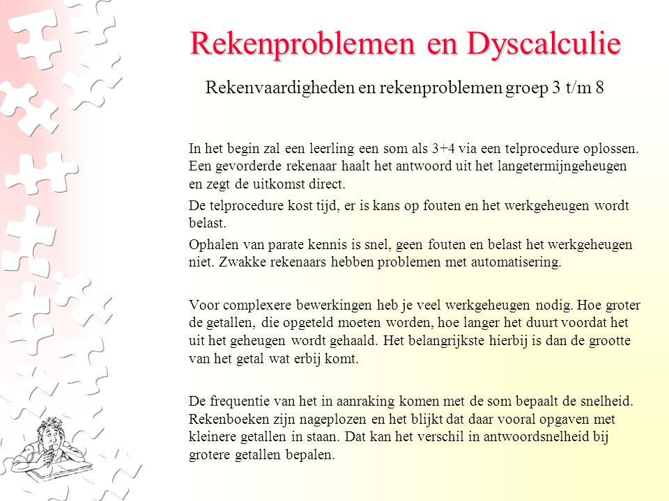 Rekenproblemen en Dyscalculie In het begin zal een leerling een som als 3+4 via een telprocedure oplossen.