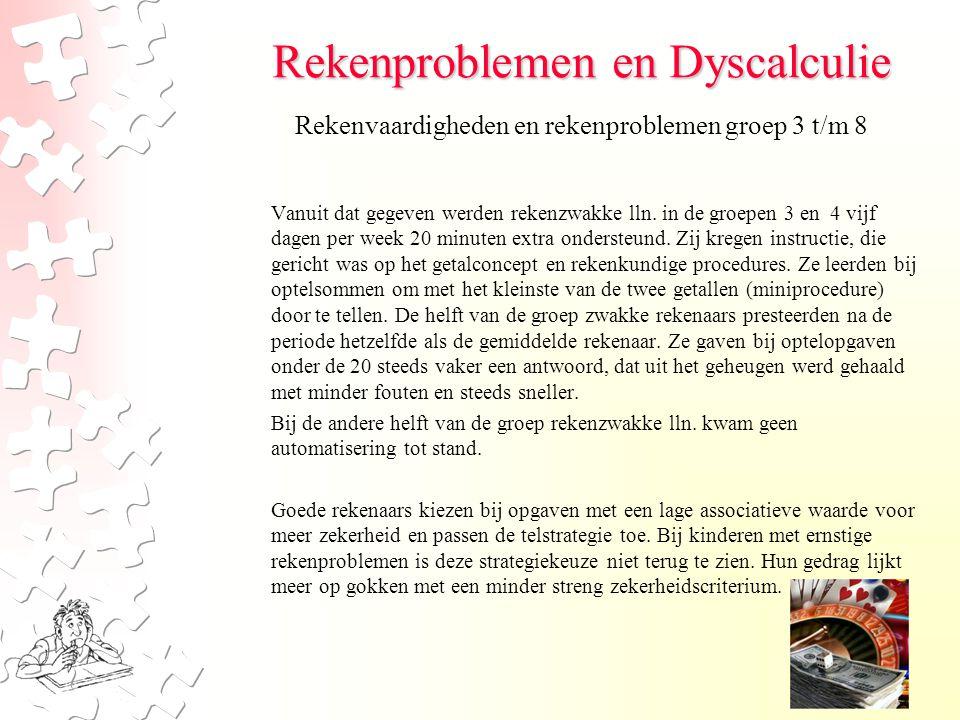 Rekenproblemen en Dyscalculie Vanuit dat gegeven werden rekenzwakke lln.