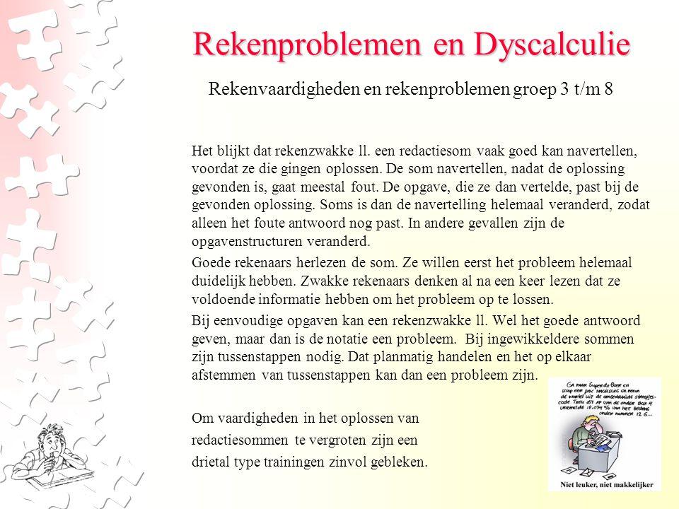 Rekenproblemen en Dyscalculie Het blijkt dat rekenzwakke ll.