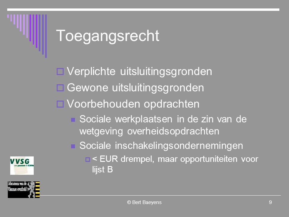 © Bert Baeyens10 Uitsluitingsgronden  Art.17 en analoge (KB van 08 januari 1996) § 2.