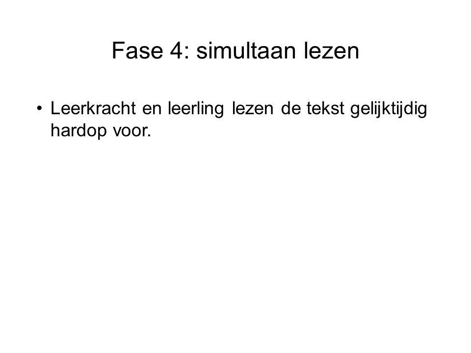Fase 4: simultaan lezen Leerkracht en leerling lezen de tekst gelijktijdig hardop voor.