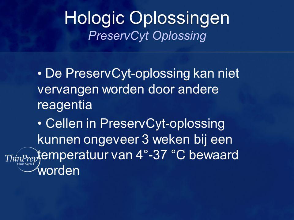 De PreservCyt-oplossing kan niet vervangen worden door andere reagentia Cellen in PreservCyt-oplossing kunnen ongeveer 3 weken bij een temperatuur van