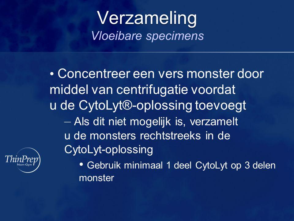 Verzameling Verzameling Vloeibare specimens Concentreer een vers monster door middel van centrifugatie voordat u de CytoLyt®-oplossing toevoegt – Als