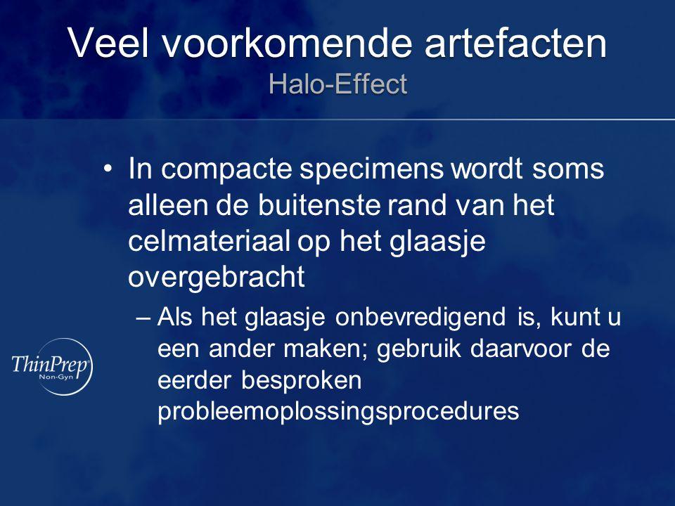 Veel voorkomende artefacten Halo-Effect In compacte specimens wordt soms alleen de buitenste rand van het celmateriaal op het glaasje overgebracht –Al