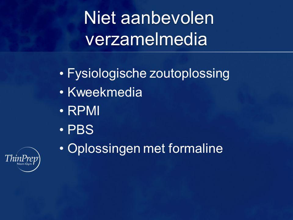 Niet aanbevolen verzamelmedia Niet aanbevolen verzamelmedia Fysiologische zoutoplossing Kweekmedia RPMI PBS Oplossingen met formaline