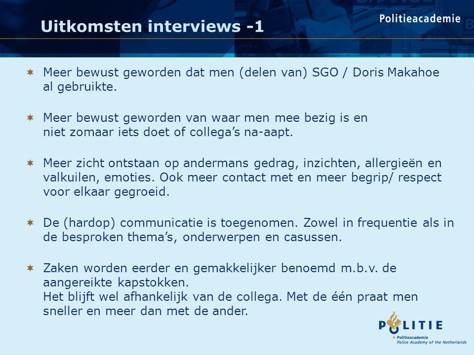 Uitkomsten interviews -1  Meer bewust geworden dat men (delen van) SGO / Doris Makahoe al gebruikte.