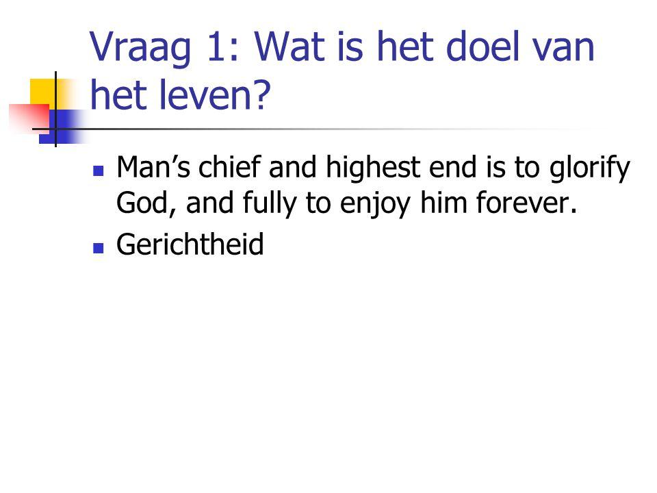 Vraag 1: Wat is het doel van het leven.