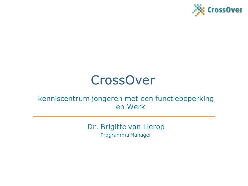 CrossOver kenniscentrum jongeren met een functiebeperking en Werk Dr. Brigitte van Lierop Programma Manager