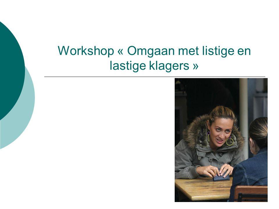 Workshop « Omgaan met listige en lastige klagers »