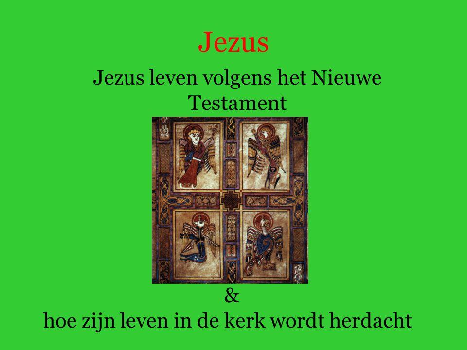 Jezus Jezus leven volgens het Nieuwe Testament & hoe zijn leven in de kerk wordt herdacht