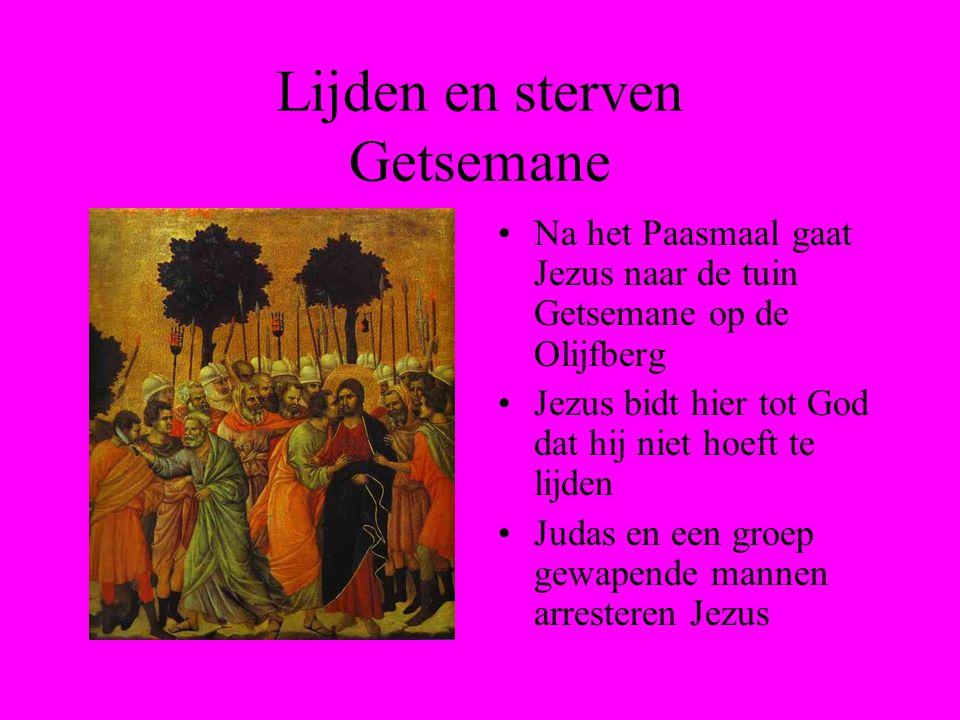 Lijden en sterven Getsemane Na het Paasmaal gaat Jezus naar de tuin Getsemane op de Olijfberg Jezus bidt hier tot God dat hij niet hoeft te lijden Judas en een groep gewapende mannen arresteren Jezus