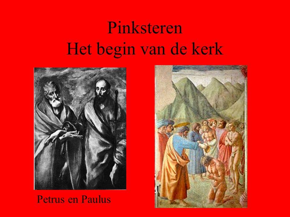 Pinksteren Het begin van de kerk Petrus en Paulus